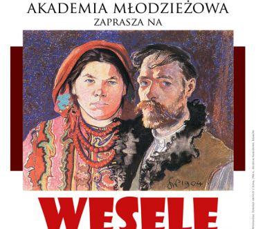 """""""Wesele"""" na podstawie sztuki Stanisława Wyspiańskiego w wykonaniu teatru AM."""